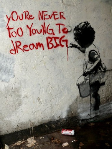 you are never to young to dream big